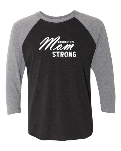 Gymnastics Mom Strong Adult 3/4 Sleeve Raglan T-Shirt