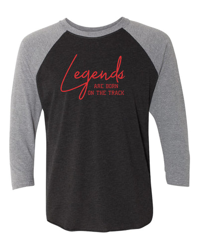 Legends Are Born On The Track Adult 3/4 Sleeve Raglan T-Shirt