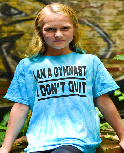 I Am A Gymnast I Don't Quit Youth Tie Dye T-Shirt