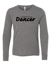 Competitive Dancer Youth Long Sleeve T-Shirt