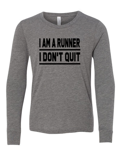 I Am A Runner I Don't Quit Youth Long Sleeve T-Shirt