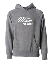Dance Mom Strong Adult Hoodie