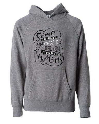 Some Girls Have Chalk In Their Veins Tees Tanks Hoodies