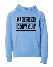 I Am A Cheerleader I Don't Quit Youth Hoodie