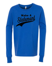 Make A Statement Youth Long Sleeve T-Shirt