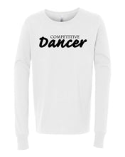 Competitive Dancer Kids Long Sleeve T-Shirt