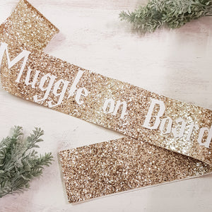 Muggle on board  - GOLD Glitter Sash