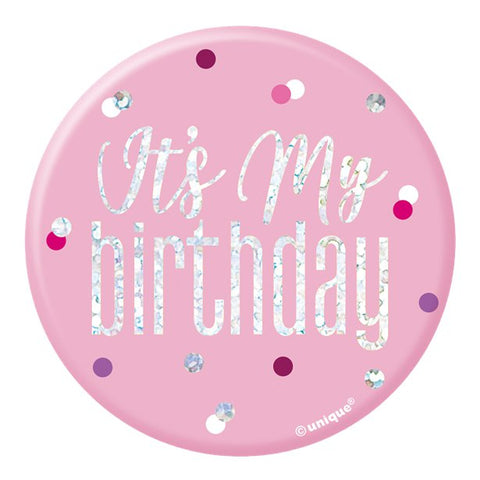 "Pink Birthday Glitz ""Its my Birthday"" Badge - 7cm"