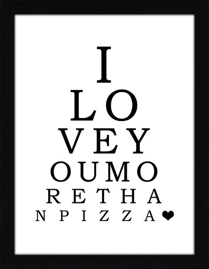 I Love You More Than Pizza  Framed Wall Art