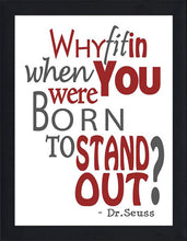 Born to Stand Out  Framed Wall Art