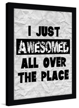 I Just Awesomed  Framed Wall Art