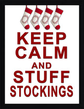 Keep Calm & Stuff Stockings  Framed Wall Art