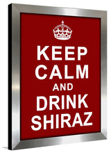Keep Calm and Drink Shiraz  Framed Wall Art