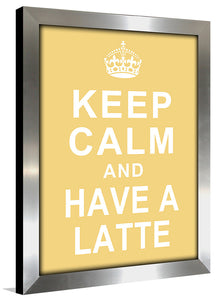 Keep Calm and Have a Latte  Framed Wall Art