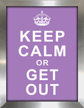 Keep Calm or Get Out  Framed Wall Art