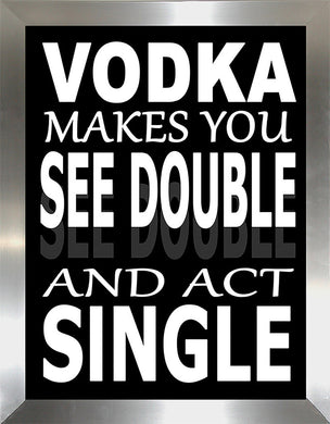 Vodka Makes You See Double  Framed Wall Art