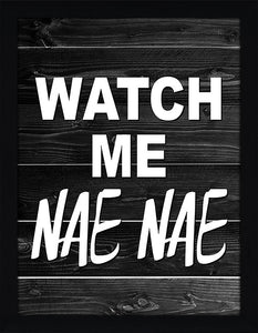 Watch Me Nae Nae  Framed Wall Art