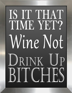 Wine Not  Framed Wall Art