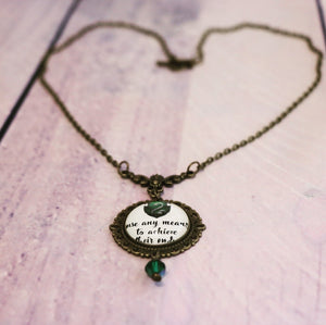 "House of the Cunning Cabochon Necklace - ""Use any means to achieve their ends"""