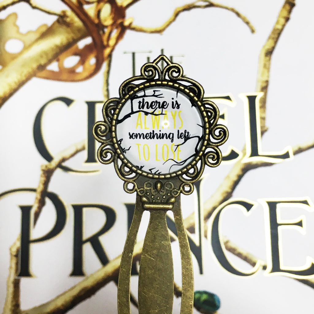"The Cruel Prince ""There is always something left to lose"" bookmark"