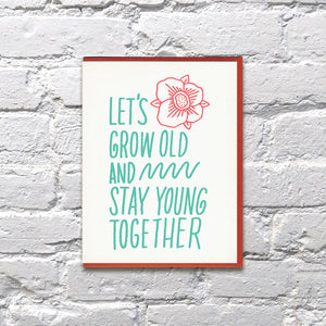Grow Old Stay Young Anniversary Card