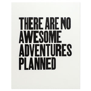 "No Awesome Adventures 11"" x 14"" Letterpress Print"