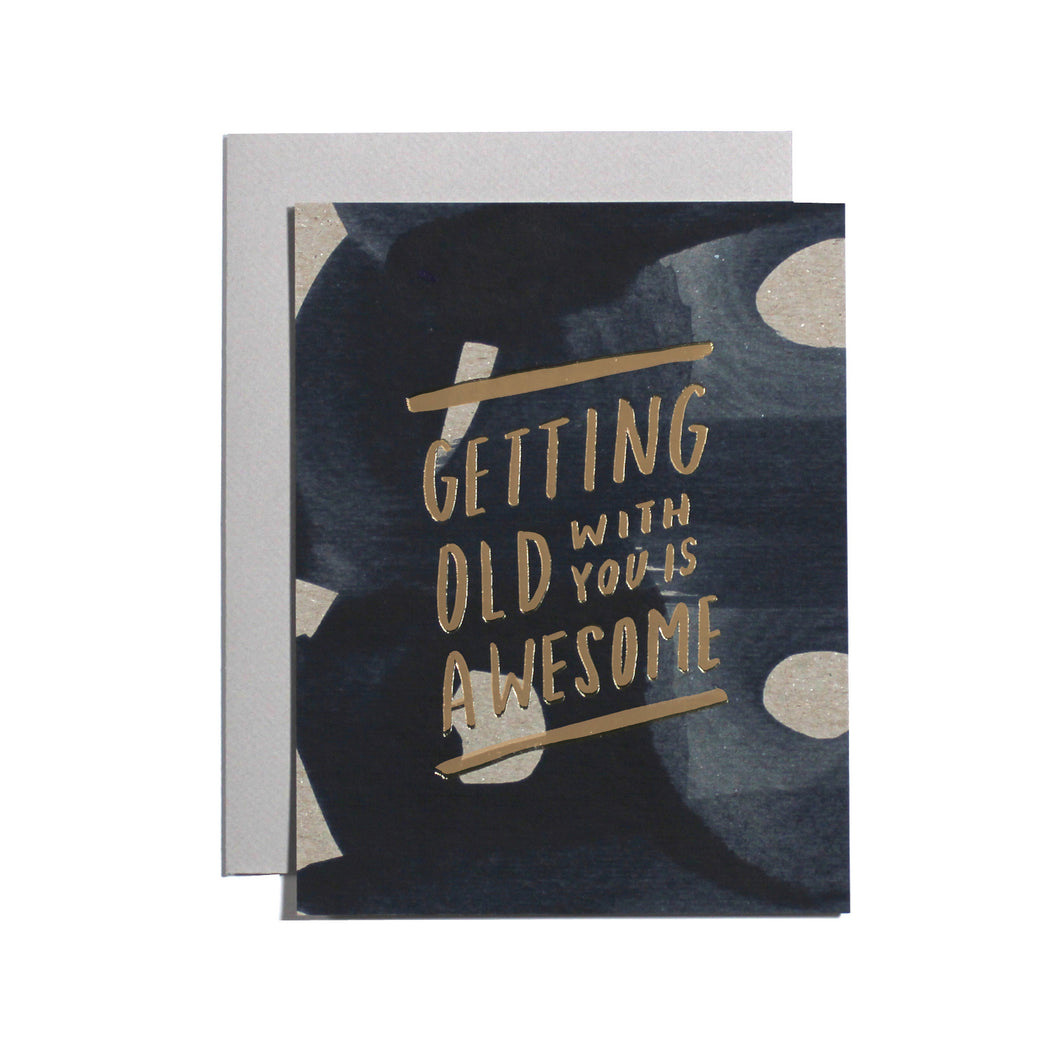 Getting Old with you is Awesome Love & Friendship Card