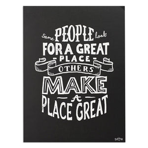 "Make a Place Great 12""x 16"" Print"