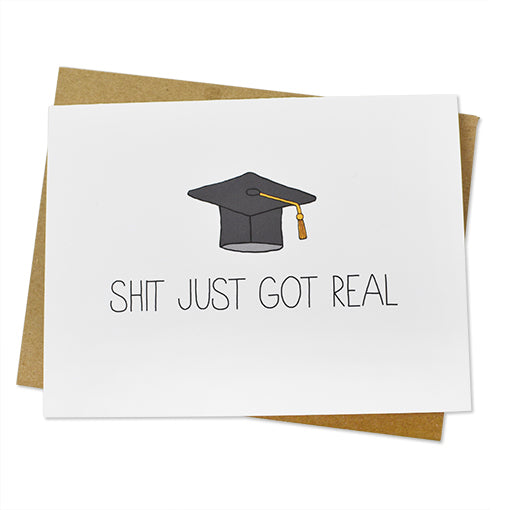 Shit Just Got Real Grad Card