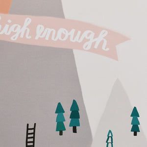 No Mountain High Enough Print