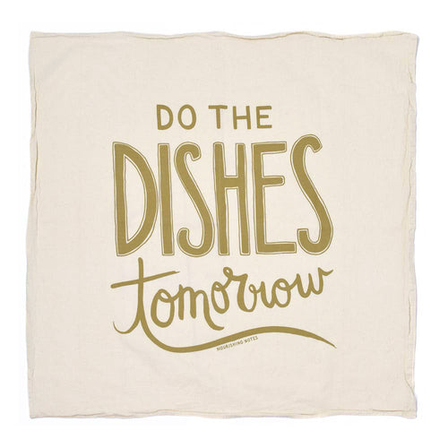 Do the Dishes Tomorrow Kitchen Towel
