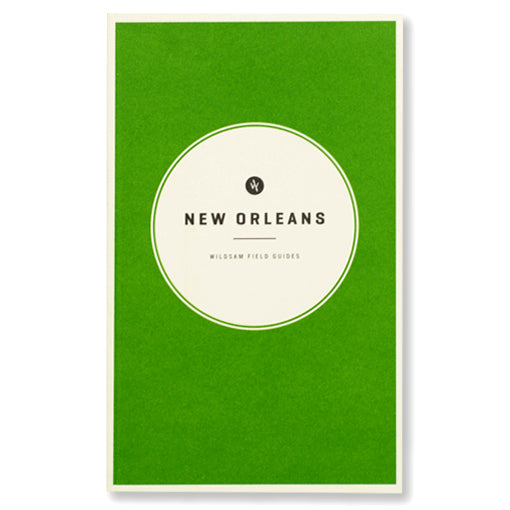 Wildsam New Orleans Travel Guide