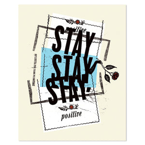 "Stay Positive 16"" x 20"" Screen Print"