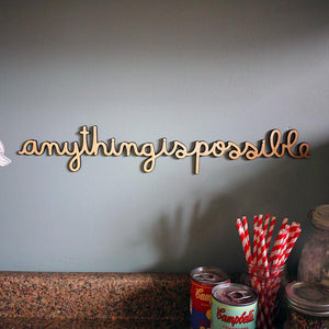 Anything Is Possible Wood Sign