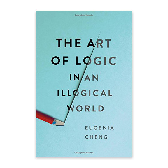 Art of Logic in an Illogical World Book
