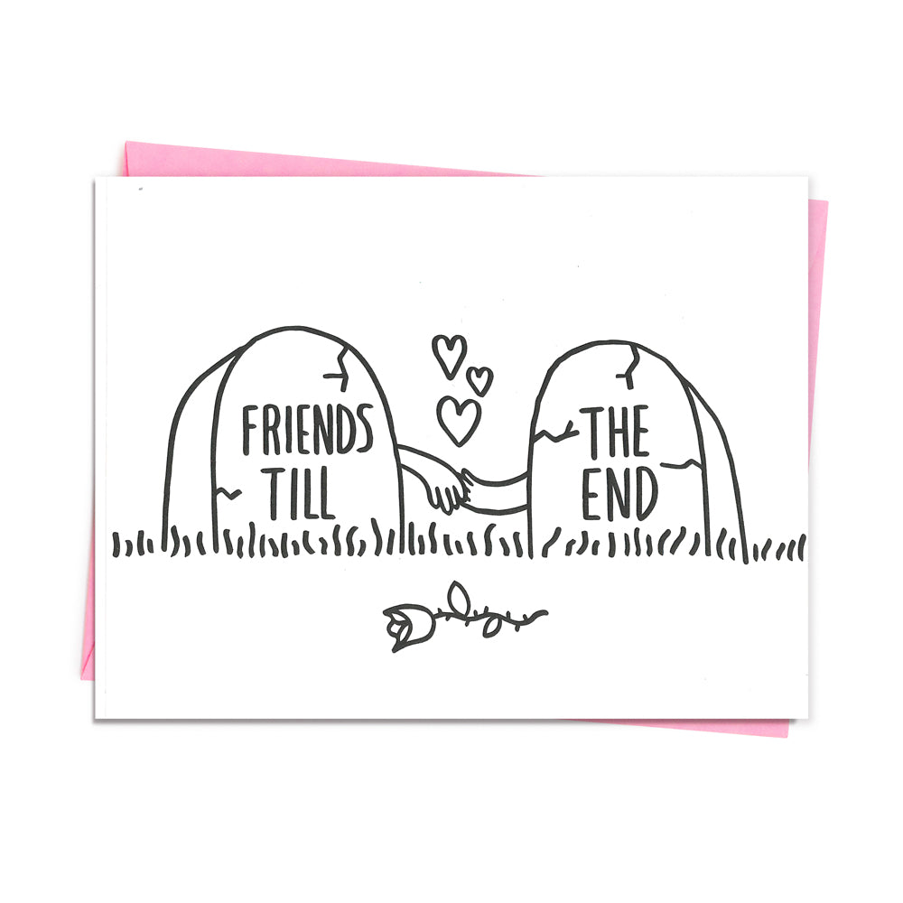Friends Till the End Card