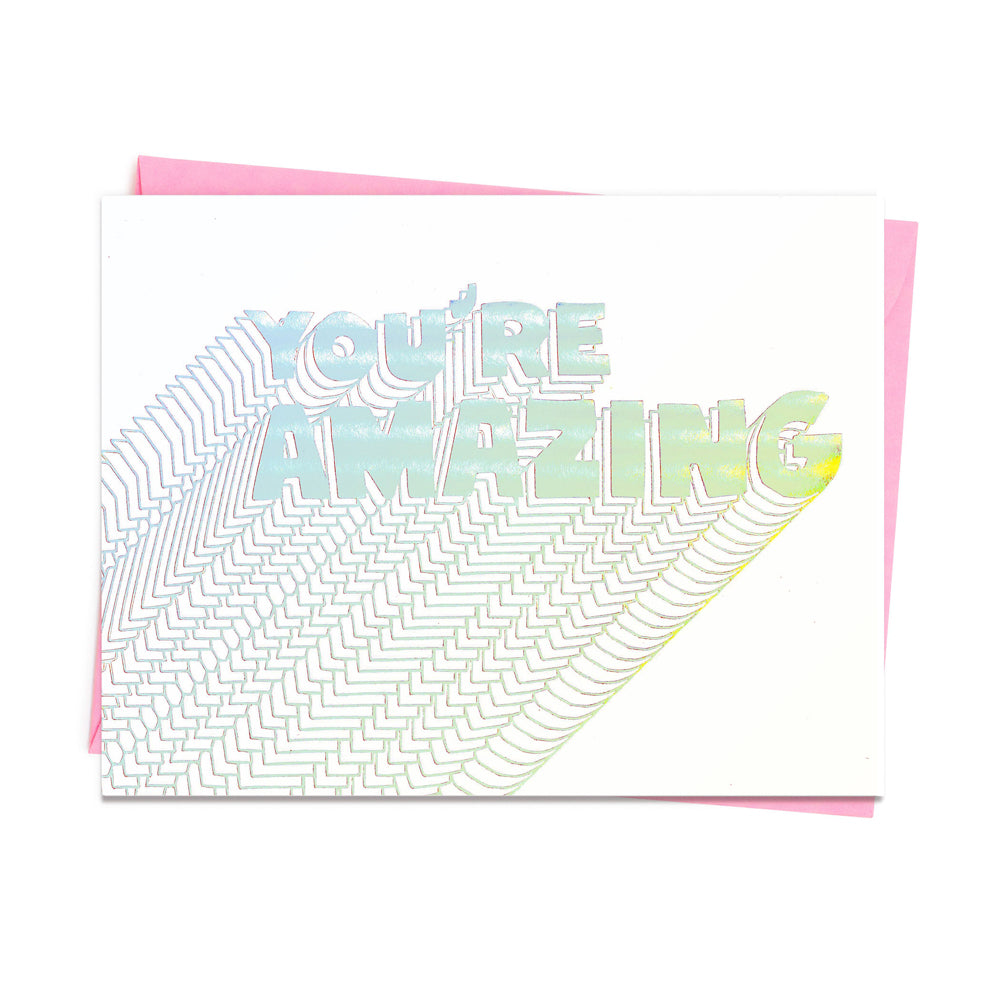 You're Amazing Holographic Foil Card