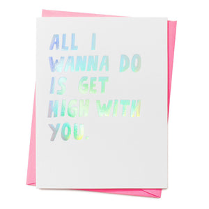 Get High With You Love Valentine Card
