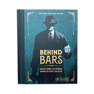 Behind Bars: High Class Cocktails Inspired by Low Life Gangsters Book