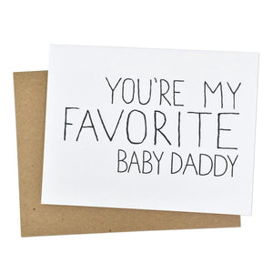 You're My Favorite Baby Daddy Father's Day Card