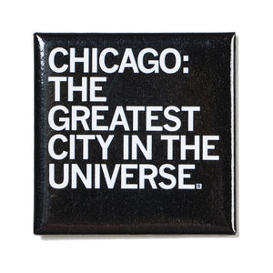 Chicago: The Greatest City in the Universe Magnet