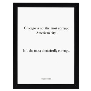 "Chicago Studs Terkel Quote 9"" x 12"" Screen Print"