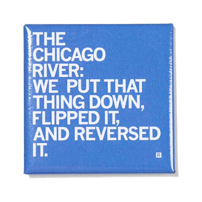Chicago River Reversed It Magnet