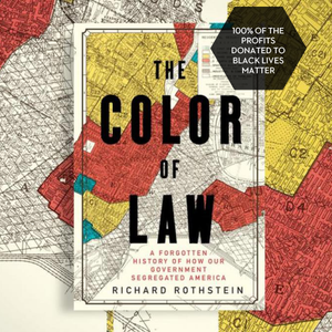 Color of Law: A Forgotten History of How Our Government Segregated America Book