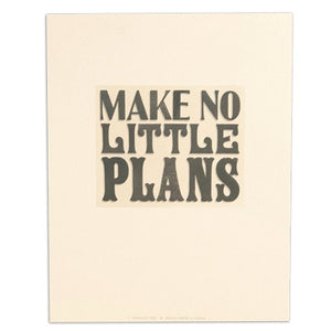 "Make No Little Plans 11"" x 14"" Letterpress Print"