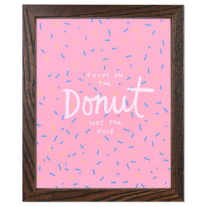 "Donut Not the Hole Typographic 8"" x 10"" Limited Edition Screen Print"