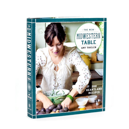New Midwestern Table: 200 Heartland Recipes Cookbook