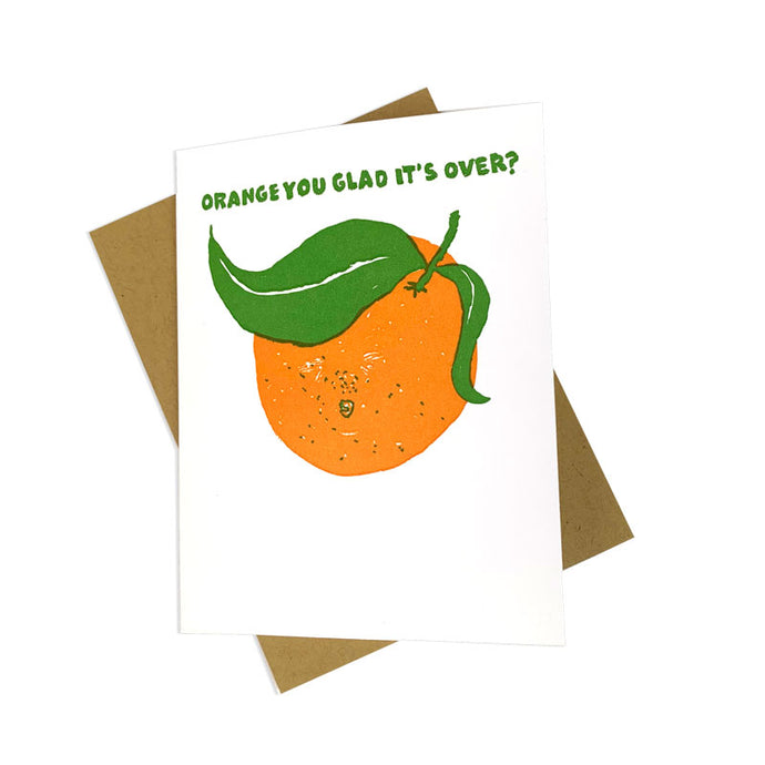 Orange You Glad It's Over Inauguration Card