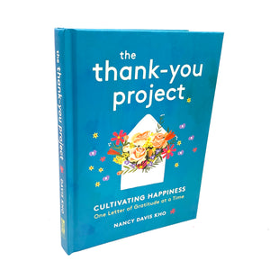 The Thank You Project: Cultivating Happiness One Letter of Gratitude at a Time Book