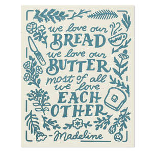 "Bread & Butter Madeline Quote 8"" x 10"" Screen Print"